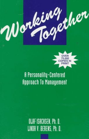 9781877808012: Working Together: A Personality-Centered Approach to Management, Third Edition