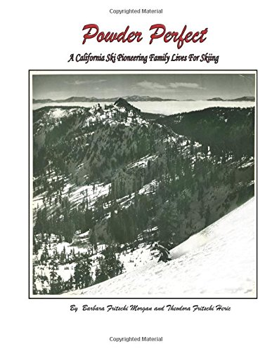 9781877809347: Powder Perfect: A Califonia Ski Pioneering Family Lives for Skiing
