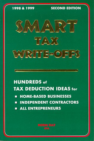9781877810190: Smart Tax Write-Offs: Hundreds of Tax Deduction Ideas for Home-Based Businesses, Independent Contractors, All Entrepreneurs