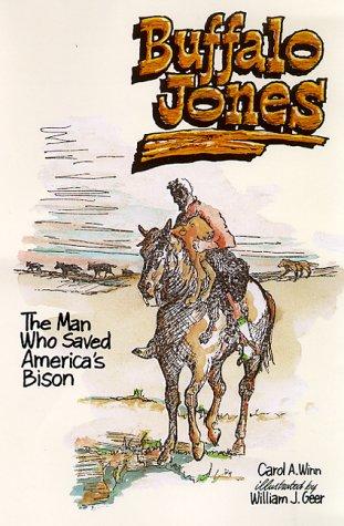 9781877810305: Buffalo Jones: The Man Who Saved America's Bison