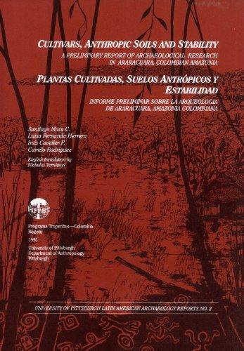 Cultivars, Anthropic Soils, and Stability: A Preliminary: Santiago Mora C.