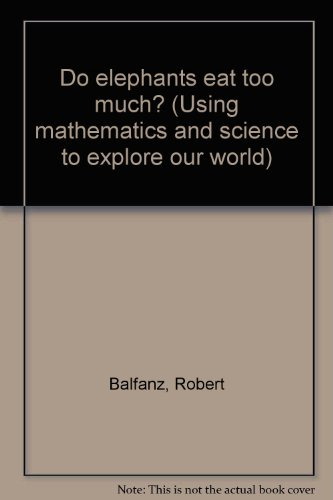 9781877817922: Do elephants eat too much? (Using mathematics and science to explore our world)