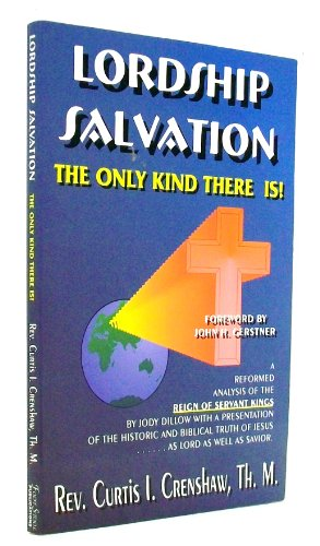 Lordship salvation: The only kind there is : an evaluation of Jody Dillow's The reign of ...