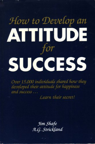 How to Develop an Attitude for Success: Shafe, Jim and