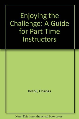 Enjoying the Challenge: A Guide for Part: Charles Kozoll