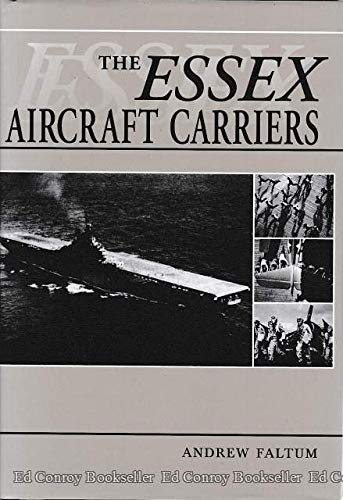 The Essex Aircraft Carriers: Faltum, Andrew
