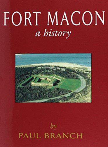 Fort Macon: A History: Paul Branch Jr.