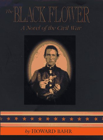 9781877853500: The Black Flower: A Novel of the Civil War