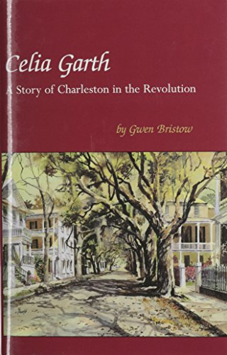 9781877853586: Celia Garth: A Story of Charleston in the Revolution