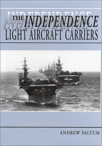 The Independence Light Aircraft Carriers: Faltum, Andrew