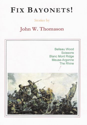 Fix Bayonets!: John W. Thomason