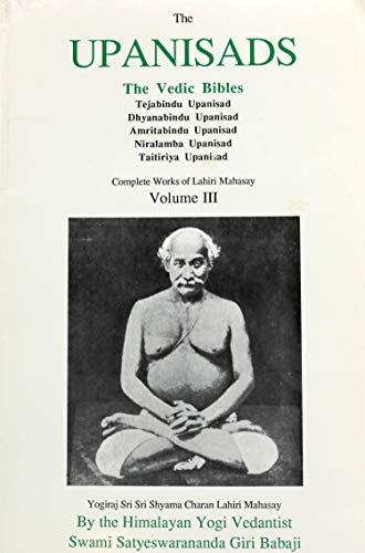 the Upanisads: The Vedic Bibles : Complete Works of Lahiri Mahasay Volume III: Swami ...