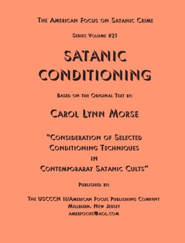 9781877858918: Satanic Conditioning: Consideration of Selected Conditioning Techniques in Contemporary Satanic Cults