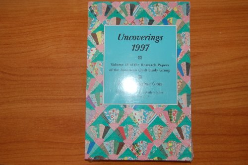 9781877859137: Uncoverings 1997 : Research Papers of the American Quilt Study Group