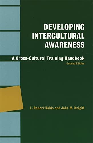 Developing Intercultural Awareness: A Cross-Cultural Training Handbook: L. Robert Kohls, John M. ...