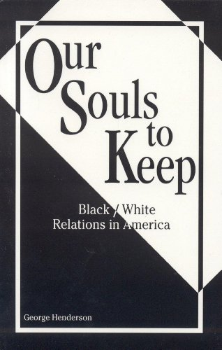 Our Souls to Keep: Black/White Relations in America: Henderson, George
