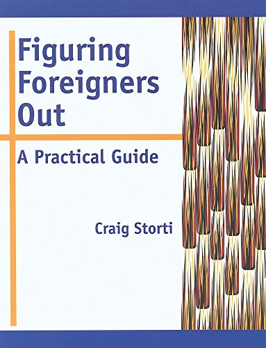 Figuring Foreigners Out: A Practical Guide: Storti, Craig