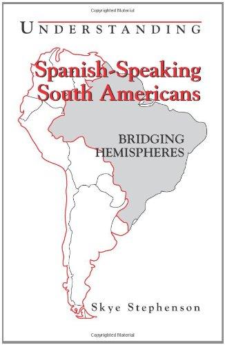9781877864919: Understanding Spanish-Speaking South Americans: Bridging Hemispheres (Interact Series)