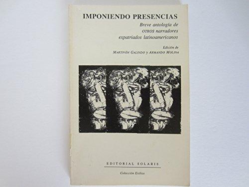 Imponiendo Presencias : Breve Antologia de Otros: Armando Molina; Martivon