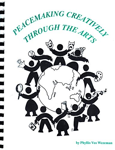 9781877871016: Peacemaking Creatively Through the Arts: A Handbook for Educational Activities and Experiences for Children