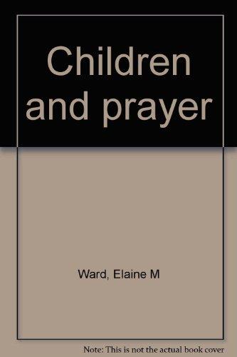 Children and prayer: Elaine M Ward
