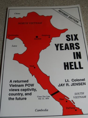 9781877898051: Six Years in Hell: A Returned Vietnam POW Views Captivity, Country, and the Future