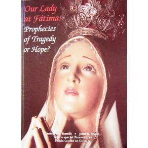 9781877905285: Our Lady at Fatima: Prophecies of Tragedy or Hope?, the Apparitions and the Message of Fatima in Acc