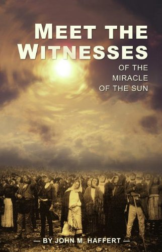 Meet the Witnesses of the Miracle of: John M. Haffert;