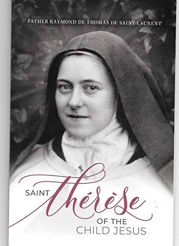 Saint Therese of the Child Jesus: Father Raymond De