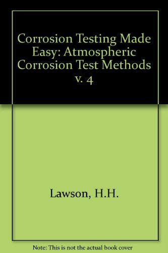 4: Corrosion Testing Made Easy: Atmospheric Corrosion: H. H. Lawson