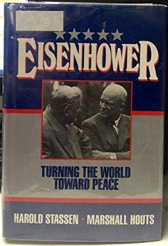 Eisenhower: Turning the World Toward Peace