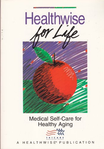 9781877930027: Healthwise for Life: Medical Self-Care for Healthy Aging