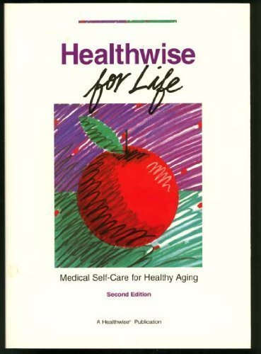 9781877930102: Healthwise for Life: Medical Self-Care for Healthy Aging