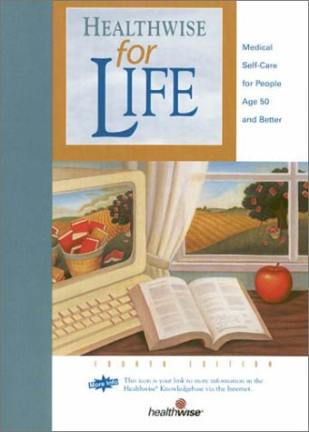 9781877930799: Healthwise for Life : Medical Self-Care for People Age 50 and Better, 4th Edition