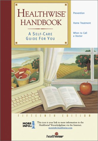 9781877930867: Healthwise Handbook: A Self-Care Guide for You, 15th Edition