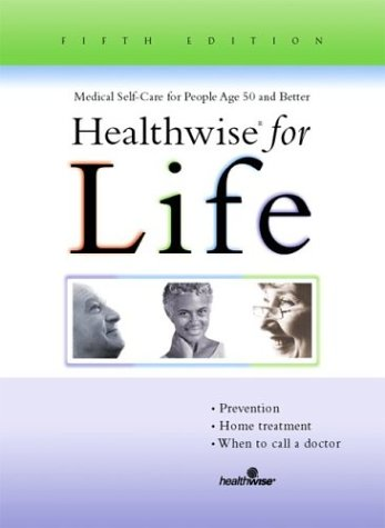 9781877930942: Healthwise for Life: Medical Self-Care for People Age 50 and Better, Fifth Edition