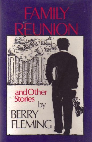 Family Reunion and Other Stories (1877946087) by Berry Fleming