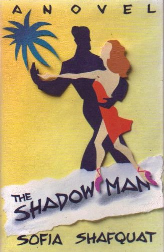 The Shadow Man (A Signed First Edition): Sofia Shafquat