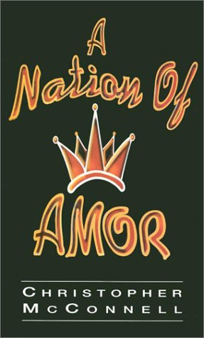 A Nation of Amor: Christopher McConnell