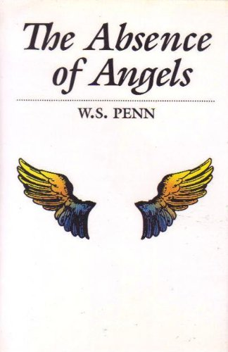 The Absence of Angels: Penn, W. S.