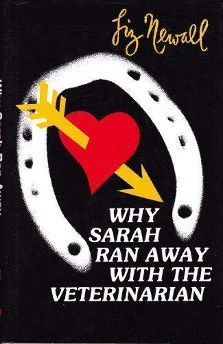 9781877946455: Why Sarah Ran Away With the Veterinarian