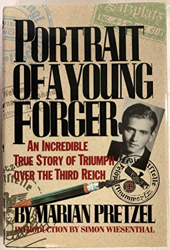 Portrait of a Young Forger: An Incredible Story of Triumph Over the Third Reich