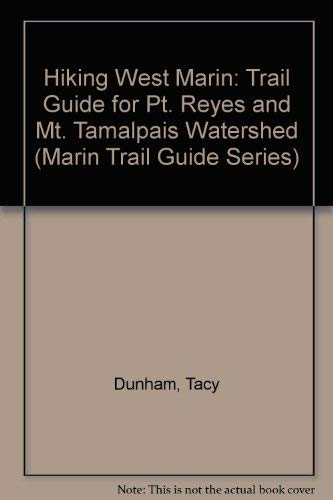 9781877967047: Hiking West Marin: Trail Guide for Pt. Reyes and Mt. Tamalpais Watershed (Marin Trail Guide Series)