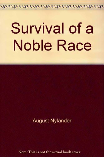 Survival Of A Noble Race: August Nylander