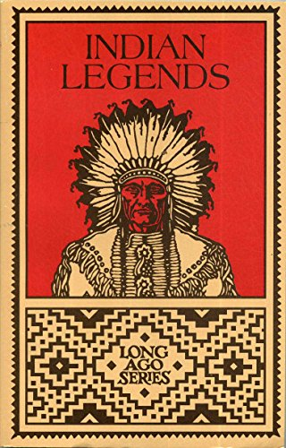 Indian Legends (Long Ago Series): Johanna R. Lyback