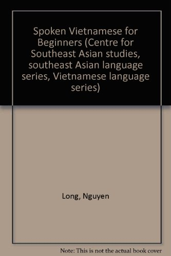 9781877979484: Spoken Vietnamese for Beginners, Book only (Centre for Southeast Asian Studies, Southeast Asian Language Series, Vietnamese Language Series)