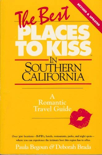 9781877988066: The Best Places to Kiss in Southern California (Best Places to Kiss in Southern California: A Romantic Travel Guide)