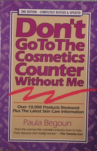9781877988097: Don't Go to the Cosmetics Counter Without Me: An Eye Opening Guide to Brand Name Cosmetics