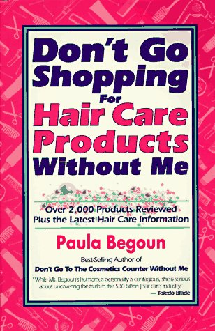 9781877988158: Don't Go Shopping for Hair Care Products Without Me: Over 2,000 Brand Name Products Reviewed Plus the Latest Hair Care Information