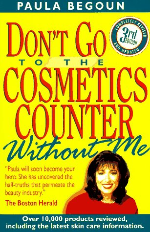 9781877988189: Don't Go to the Cosmetics Counter Without Me: An Eye-Opening Guide to Brand-Name Cosmetics